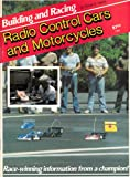 Building and Racing Radio Control Cars and Motorcycles, George G. Siposs, 0890245568