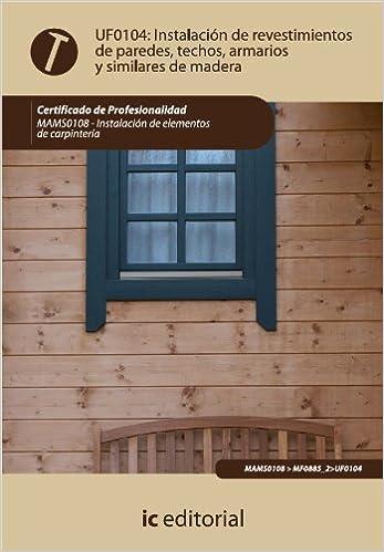 Instalación De Revestimientos De Paredes Techos Armarios Y Similares De Madera Mams0108 Spanish Edition Cortés Juan Miguel Pascual Ebook
