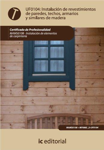 Instalación de revestimientos de paredes, techos, armarios y similares de madera. MAMS0108 (Spanish Edition)