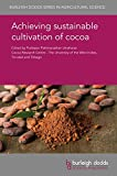 img - for Achieving sustainable cultivation of cocoa (Burleigh Dodds Series in Agricultural Science) book / textbook / text book