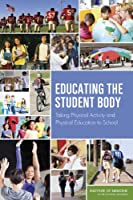 Educating the Student Body: Taking Physical Activity and Physical Education to School (Obesity Prevention)