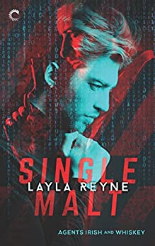 Single Malt (Agents Irish and Whiskey) by [Reyne, Layla]