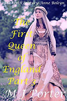The First Queen of England Part 3 by [Porter, M J]