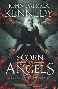 Scorn of Angels (The Descended) (Volume 2)