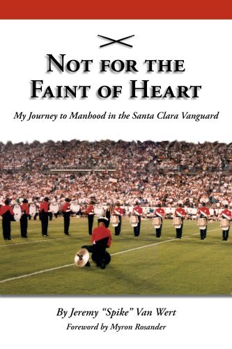 Not for the Faint of Heart: My Journey to Manhood in the Santa Clara -