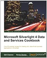 Microsoft Silverlight 4 Data and Services Cookbook Front Cover