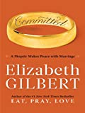 Committed, Elizabeth Gilbert, 1410422763
