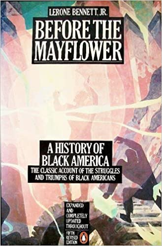 Book Before The Mayflower: A History of Black America 1619-1964:The Classic Account of the Struggles and Triumphs of Black Americans