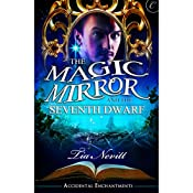 The Magic Mirror and the Seventh Dwarf: Accidental Enchantments, Book Two | Tia Nevitt
