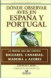 Guía Tutor de observación de aves, Dónde observar aves en España y Portugal: Amazon.es: Rose, Laurence: Libros
