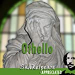 Othello: Shakespeare Appreciated: (Unabridged, Dramatised, Commentary Options) | William Shakespeare,Jonathan Lomas,Phil Viner