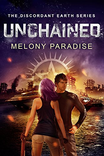 Unchained: The Discordant Earth Series Book Two