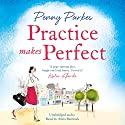 Practice Makes Perfect: The Larkford Series, Book 2 Hörbuch von Penny Parkes Gesprochen von: Anna Bentinck