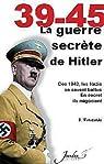 39-45. La Guerre secrète de Hitler par Woloszanski
