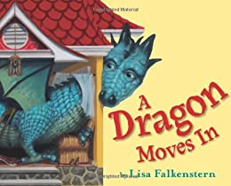 A Dragon Moves In by [Falkenstern, Lisa]
