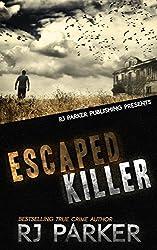 Escaped Killer: True Story of Serial Killer Allan Legere
