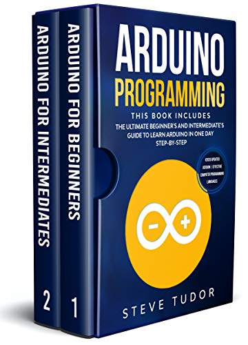Arduino Programming: This book Includes: The Ultimate Beginner