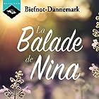 La Balade de Nina   Livre audio Auteur(s) : Véronique Biefnot, Francis Dannemark Narrateur(s) : Stéphanie Peltier