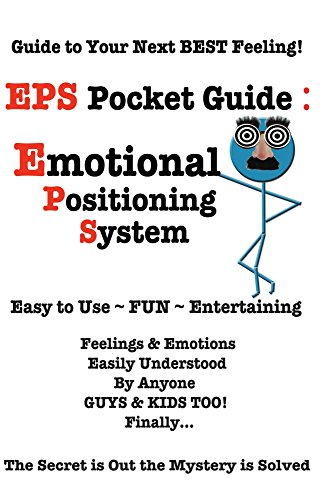 eps-pocket-guide-emotional-positioning-system-an-easy-powerful-fun-tool-you-can-use-to-realize-your-
