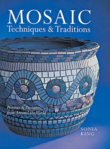 Mosaic Techniques & Traditions: Projects & Designs from Around the World]()
