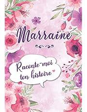 Marraine Raconte-moi ton Histoire: Journal mémoire à faire remplir par sa Marraine avec le récit de sa vie   Souvenir de famille & Cadeau original (anniversaire, Noël)