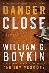 Danger Close: A Novel by William G. Boykin ebook deal