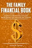 The Family Financial Book: A Guide To Understanding Every Day Money Matters And Improving Your Finances