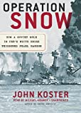 Front cover for the book Operation Snow: How a Soviet Mole in FDR's White House Triggered Pearl Harbor by John Koster