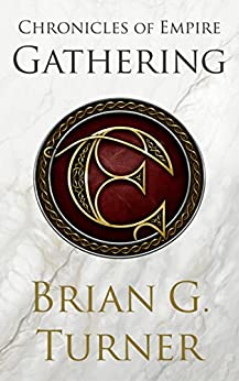 Gathering (Chronicles of Empire Book 1) by [Turner, Brian G]