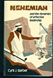 Nehemiah and the Dynamics of Effective Leadership 9780872130210