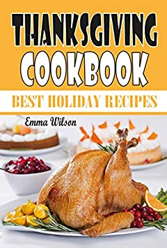 Thanksgiving Cookbook: Best Holiday Recipes