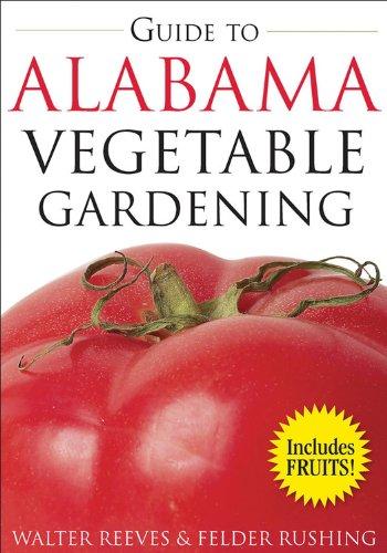 Guide to Alabama Vegetable Gardening (Vegetable Gardening Guides)