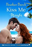 Kiss Me Maybe (Princess Cruises Presents: Kindle Love Stories) offers