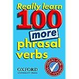 Really Learn 100 Phrasal Verbs: Really Learn 100 More Phrasal Verbs