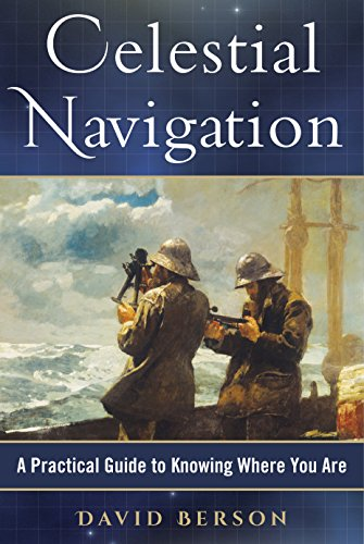 Celestial Navigation: A Practical Guide to Knowing Where You Are (Celestial Table)
