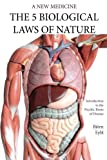 img - for The Five Biological Laws of Nature: A New Medicine (Color Edition) book / textbook / text book