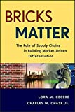 img - for Bricks Matter: The Role of Supply Chains in Building Market-Driven Differentiation book / textbook / text book