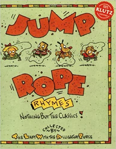 Book By The Lady With the Alligator Purse Jump Rope Rhymes (With a Special 8-Foot No-Twist No-Tangle Rope!) (illustrated edition)