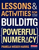 Lessons and Activities for Building Powerful Numeracy, Pamela Weber Harris, 0325048045