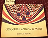 Crocodile and Cassowary, Douglas Newton, 0912294426