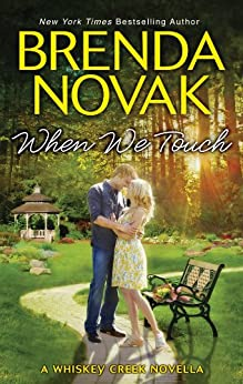 When We Touch (A Whiskey Creek Novel) by [Novak, Brenda]
