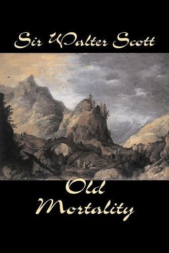 Old Mortality by Sir Walter Scott, Fiction, Historical, Literary, Classics PDF