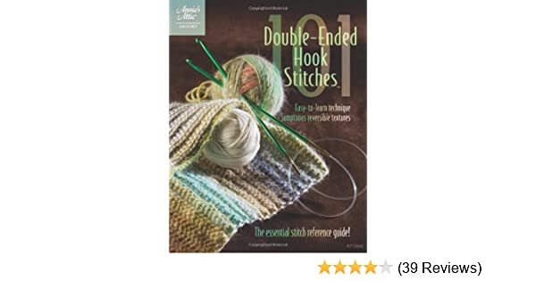 101 Double Ended Hook Stitches Annies Attic Crochet Connie