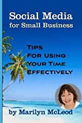 Social Media for Small Business: Tips for Using Your TIme Effectively by Marilyn McLeod (2010-03-03) Paperback