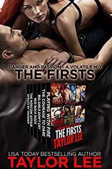 The Firsts  (Omnibus Collection): Danger and Passion - A Volatile Mix by [Lee, Taylor]