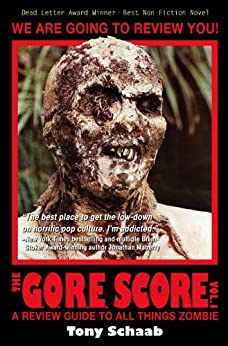 The G.O.R.E. Score: A Review Guide to All Things Zombie, Volume 1 by [Schaab, Tony]