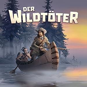 Der Wildtöter (Holy Klassiker 13) Hörspiel