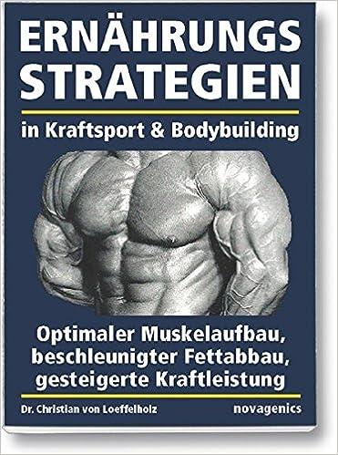 In Bodybuilding Kraftsport Und Ernährungsstrategien Optimaler wPvTqaa