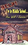 Help! I'm in Middle School... How Will I Survive?, Merry L. Gumm, 0976172453