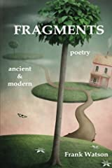 Fragments: Poetry, Ancient & Modern Paperback